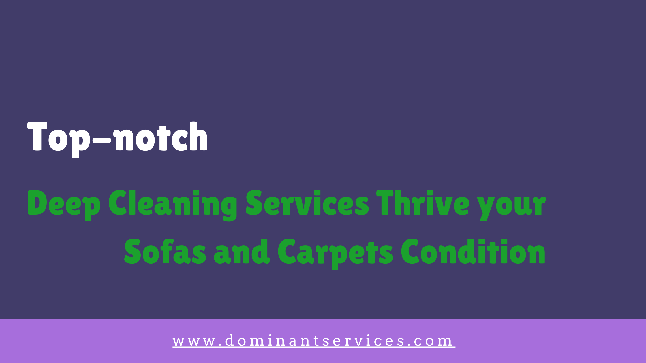 Read more about the article Restore your Sofas and Carpets Best Condition with Deep  Cleaning Services